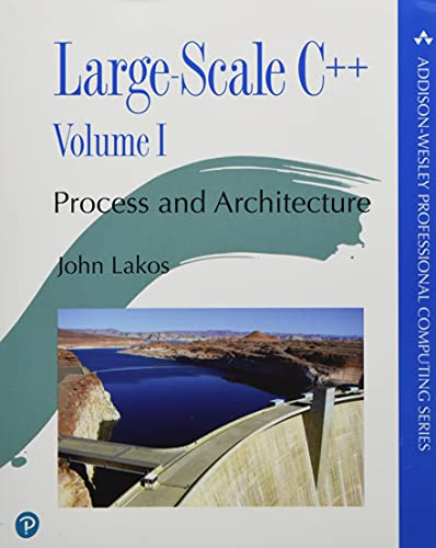 9780201717068: Large-Scale C++ Volume I: Process and Architecture (Addison-Wesley Professional Computing Series)