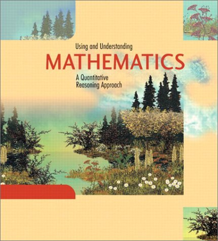 9780201717112: Using and Understanding Mathematics: A Quantitative Reasoning Approach (2nd Edition)