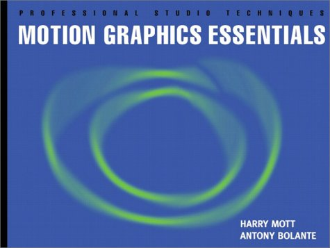 9780201719703: Motion Graphics Essentials