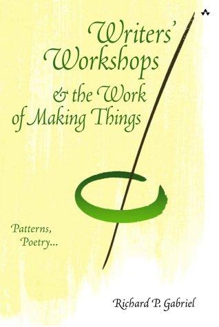 9780201721836: Writers' Workshops & the Work of Making Things: Patterns, Poetry...