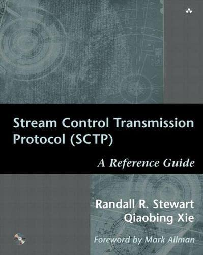 Stream Control Transmission Protocol (SCTP): A Reference Guide: Randall R. Stewart; Qiaobing Xie