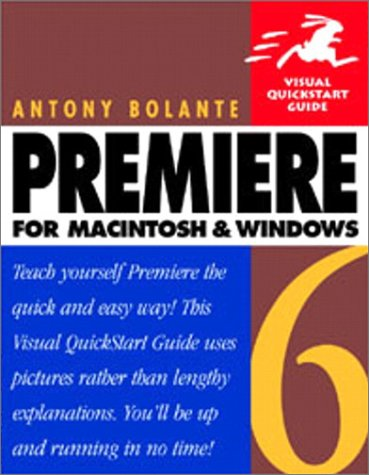 9780201722079: Premiere 6 for Macintosh and Windows (Visual QuickStart Guide)