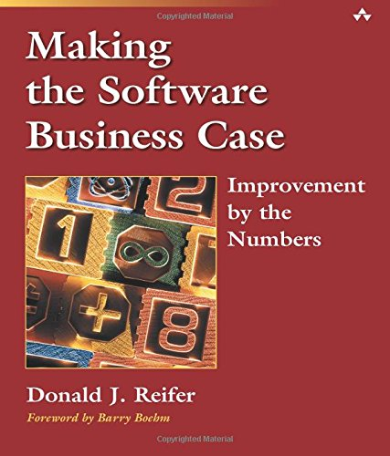 9780201728873: Making the Software Business Case: Improvement by the Numbers (SEI Series in Software Engineering)