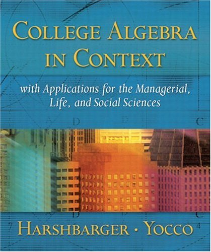 9780201729542: College Algebra in Context with Applications for the Managerial, Life and Social Sciences