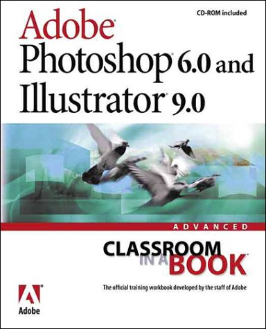 9780201729894: Adobe(R) Photoshop(R) 6.0 and Illustrator(R) 9.0 Advanced Classroom in a Book