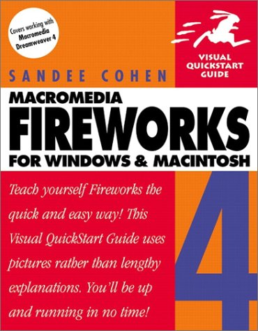 Macromedia Fireworks 4 for Windows and Macintosh: Visual Quickstart Guide: Cohen, Sandee
