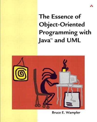 9780201734102: The Essence of Object-oriented Programming with Java and UML