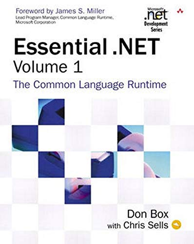 Essential .NET, Volume I: The Common Language Runtime (0201734117) by Box, Don; Sells, Chris