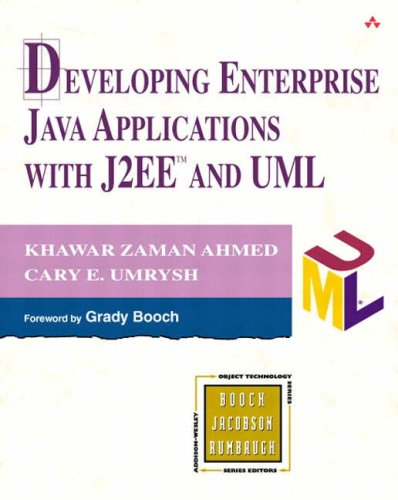 9780201738292: Developing Enterprise. Java Applications with J2EE and UML