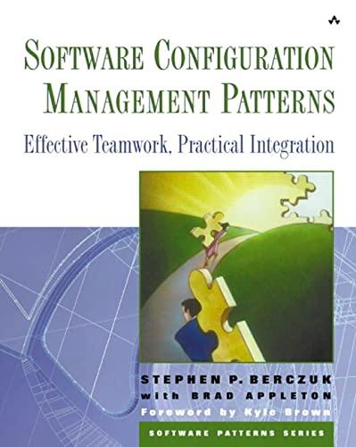 9780201741179: Software Configuration Management Patterns: Effective Teamwork, Practical Integration