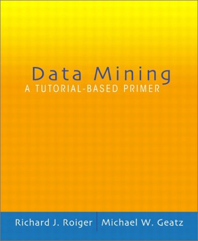 9780201741285: Data Mining: A Tutorial Based Primer