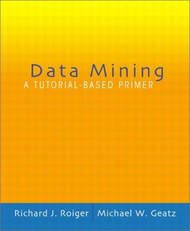 9780201741285: Data Mining: A Tutorial Based Primer