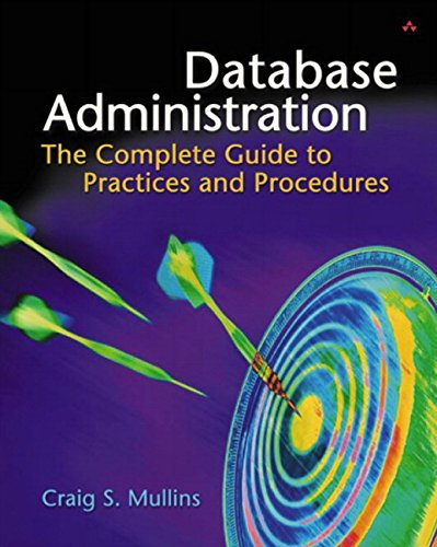 9780201741292: Database Administration: The Complete Guide to Practices and Procedures