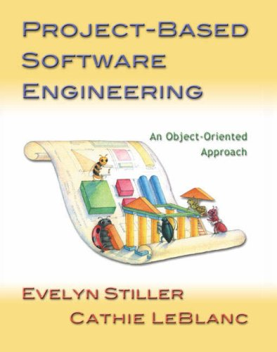 Project-Based Software Engineering: An Object-Oriented Approach: Evelyn Stiller, Cathie