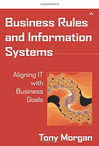 9780201743913: Business Rules and Information Systems: Aligning IT with Business Goals