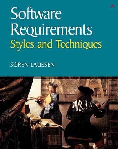 Software Requirements : Styles and Techniques: Soren Lauesen
