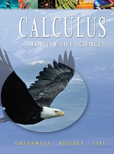 Calculus with Applications for the Life Sciences: Raymond N. Greenwell;