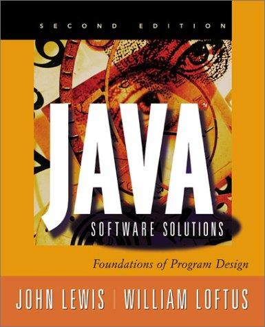 Java Software Solutions: Foundations of Program Design,: John Lewis; William