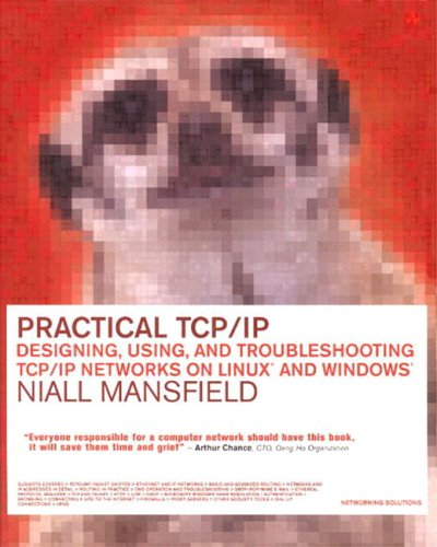 9780201750782: Practical TCP/IP: Designing, Using, and Troubleshooting TCP/IP Networks on Linux(R) and Windows(R)
