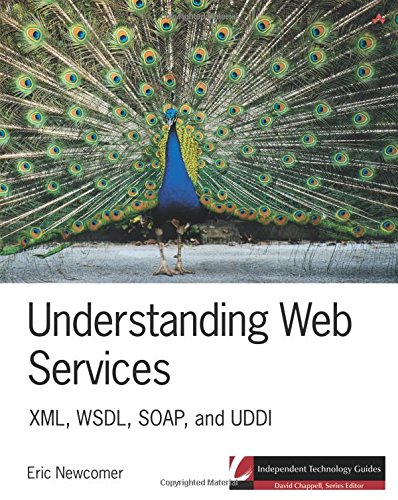 9780201750812: Understanding Web Services: XML, Wsdl, Soap, and UDDI (Independent Technology Guides)