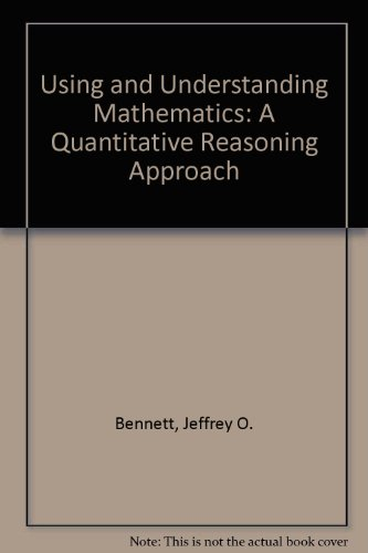 9780201750836: Using and Understanding Mathematics: A Quantitative Reasoning Approach