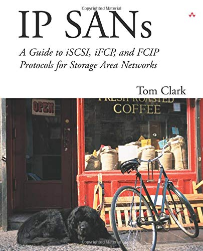9780201752779: IP Sans: A Guide to Iscsi, Ifcp, and Fcip Protocols for Storage Area Networks: An Introduction to ISCSI, IFCP, and FCIP Storage Area Networks