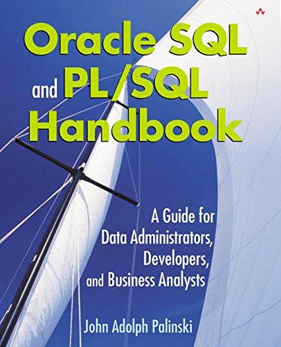 Oracle SQL and PL/SQL Handbook : A: John Adolph Palinski