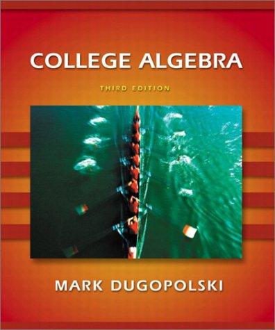 9780201755268: College Algebra (Dugopolski)