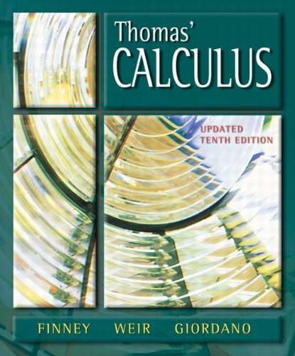 Thomas' Calculus, Updated (10th Edition) (0201755270) by George B. Thomas Jr.; Giordano; Jan D. Weir; Ross L. Finney Late