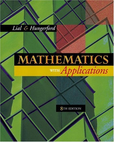 Mathematics with Applications (8th Edition): Margaret L. Lial,