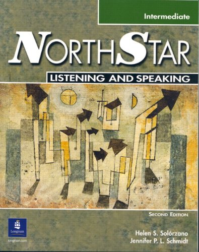 Northstar: Focus on Listening and Speaking, Intermediate: Schmidt, Jennifer P.L.;