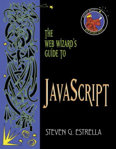9780201758337: The Web Wizard's Guide to JavaScript (Addison-Wesley Web Wizard Series)