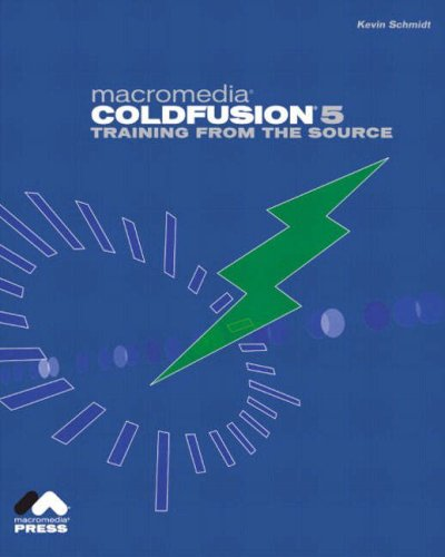 9780201758474: Macromedia ColdFusion 5 Training from the Source (With CD-ROM)