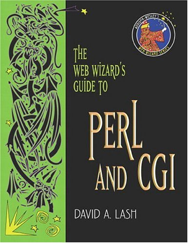 9780201764369: The Web Wizard's Guide to PERL and CGI (Addison-Wesley Web Wizard Series)