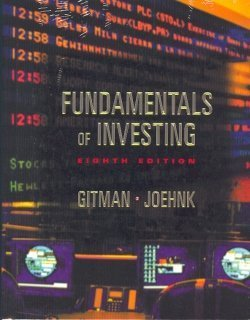 Fundamentals of Investing with Internet Guide for Finance (8th Edition) (0201764865) by Gitman, Lawrence J.; Joehnk, Michael D.