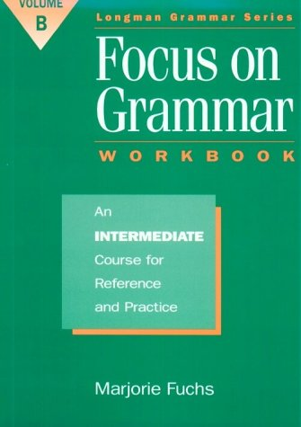 9780201765007: Focus on Grammar: An Intermediate Course for Reference and Practice (Split Workbook B)