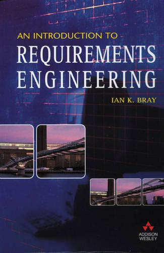 An Introduction to Requirements Engineering: Ian K Bray
