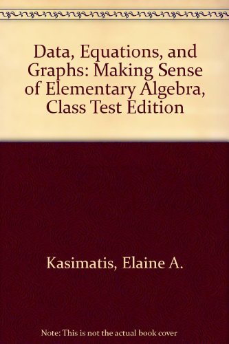 9780201768008: Data, Equations, and Graphs: Making Sense of Elementary Algebra, Class Test Edition