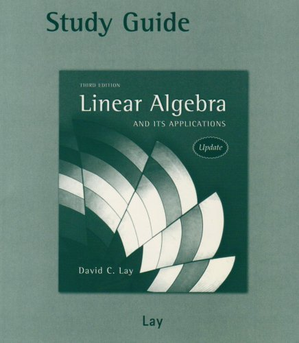 Study Guide for Linear Algebra and Its: David C. Lay