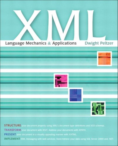 9780201771688: XML: Language Mechanics and Applications