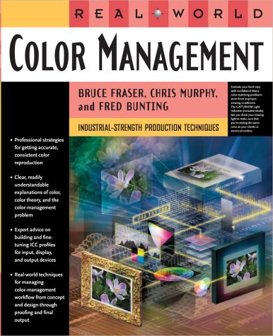 9780201773408: Real World Color Management: Industrial-Strength Production Techniques