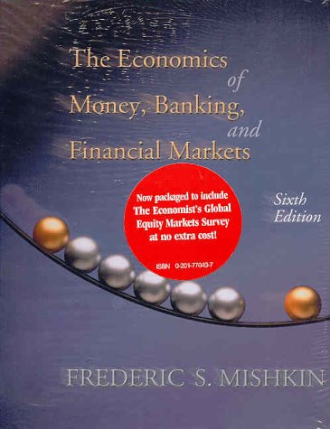 9780201774276: The Economics of Money, Banking, and Financial Markets, 6th Edition with The Economist Global Banking Survey