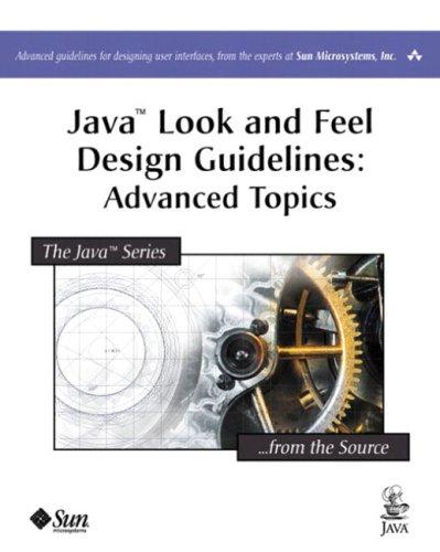 9780201775822: Java(TM) Look and Feel Design Guidelines: Advanced Topics (Java (Addison-Wesley))