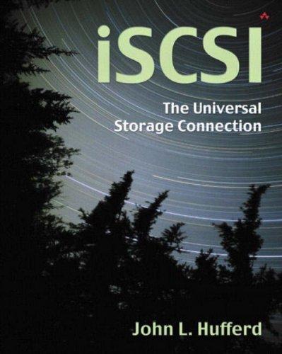 ISCSI : The Universal Storage Connection: John L. Hufferd
