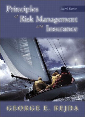9780201785630: Principles of Risk Management and Insurance (8th Edition)