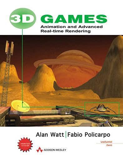3D Games, Vol. 2: Animation and Advanced: Alan Watt, Fabio