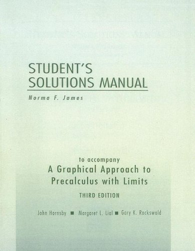 A Graphical Approach to Precalculus with Limits: Norma F James,