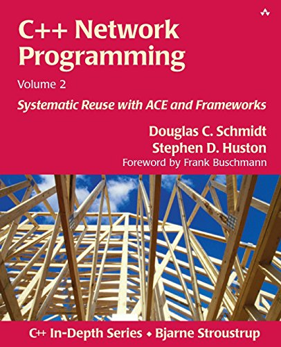9780201795257: C++ Network Programming, Volume 2: Systematic Reuse with Ace and Frameworks: Systematic Reuse with ACE and Frameworks v. 2 (The C++ In-depth Series)