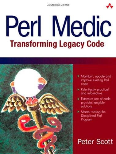 9780201795264: Perl Medic: Transforming Legacy Code: Maintaining Inherited Code