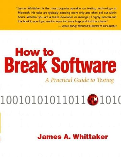 9780201796193: How to Break Software: A Practical Guide to Testing W/CD